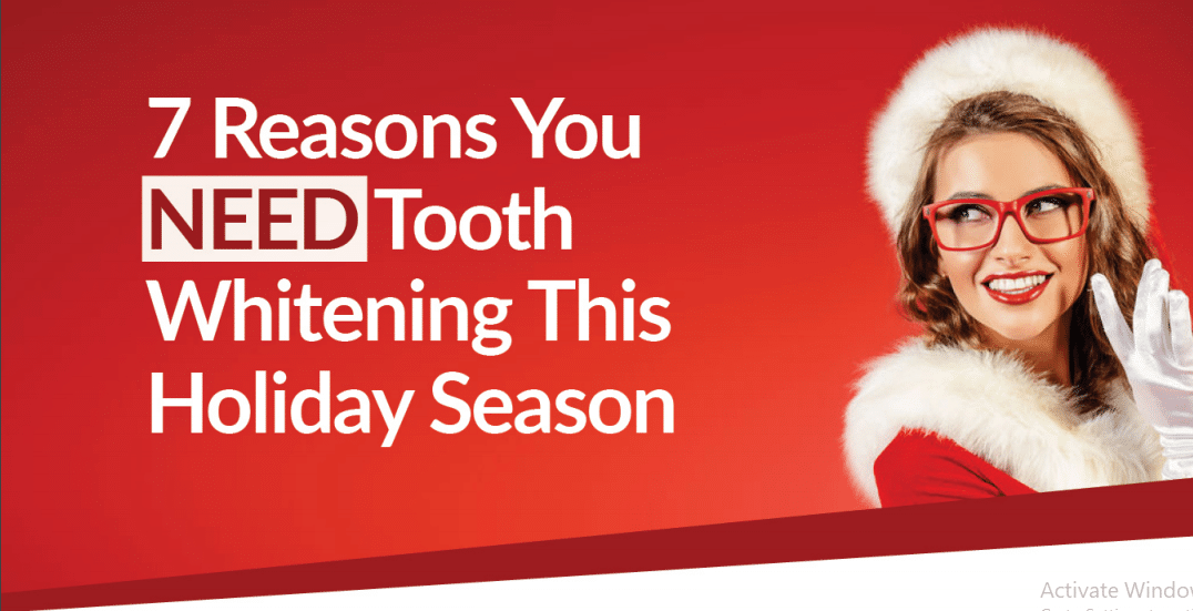 7 Reasons You NEED Tooth Whitening This Holiday Season